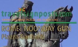 Rome Noonday Gun at Piazza Garibaldi