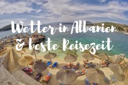 Wetter in Albanien und beste Reisezeit