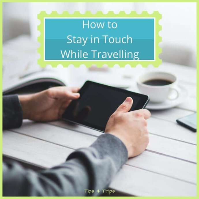 the best ways to keep in touch overseas when you travel
