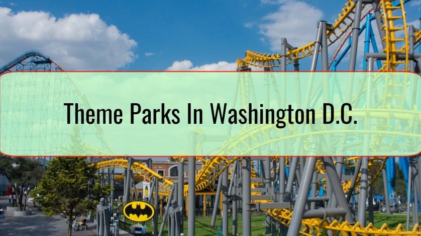 Theme Parks In Washington D.C.