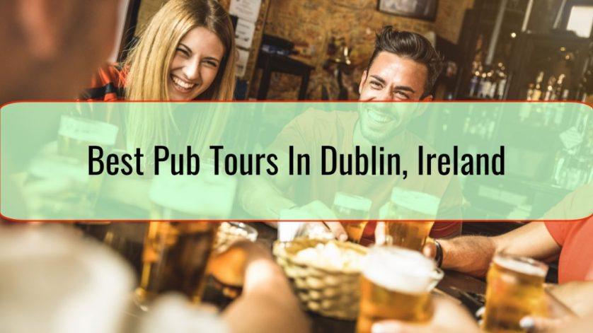Best Pub Tours In Dublin, Ireland
