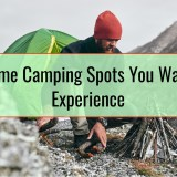Extreme Camping Spots You Want To Experience