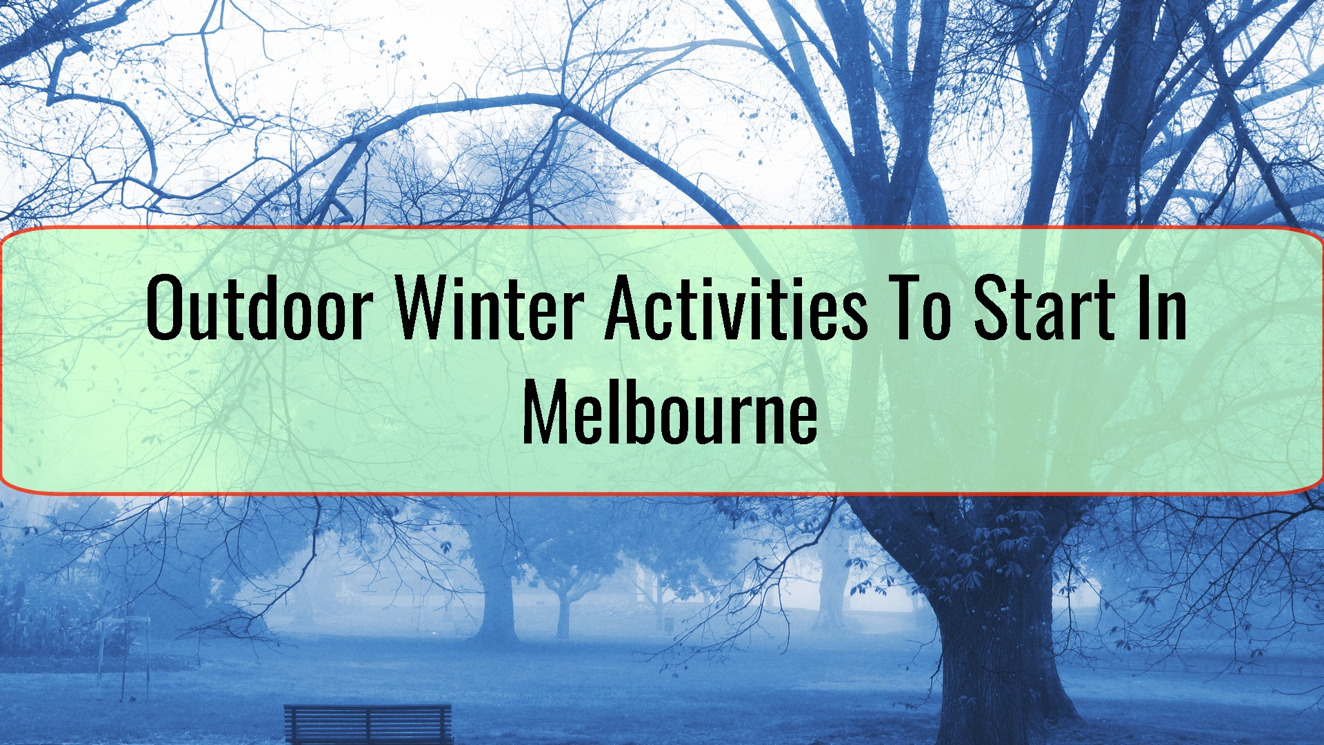 Outdoor Winter Activities To Start In Melbourne