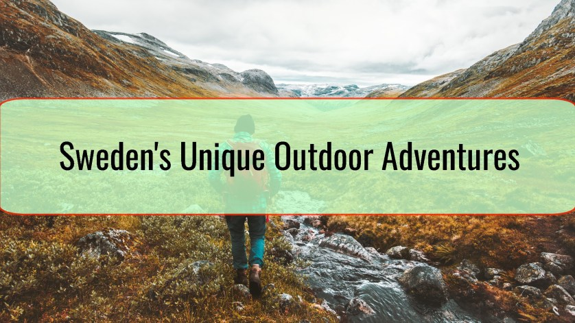Sweden's Unique Outdoor Adventures