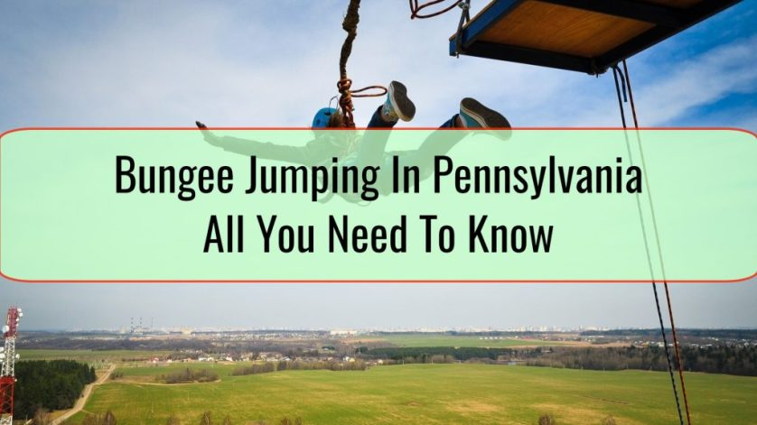 bungee jumping in pennsylvana - all you need to know