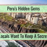 Peru's Hidden Gems Locals Want To Keep A Secret