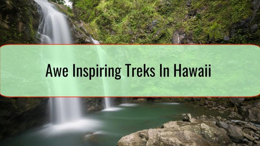 Awe Inspiring Treks In Hawaii