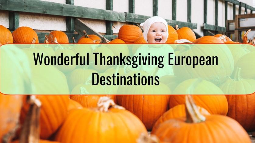 Wonderful Thanksgiving European Destinations