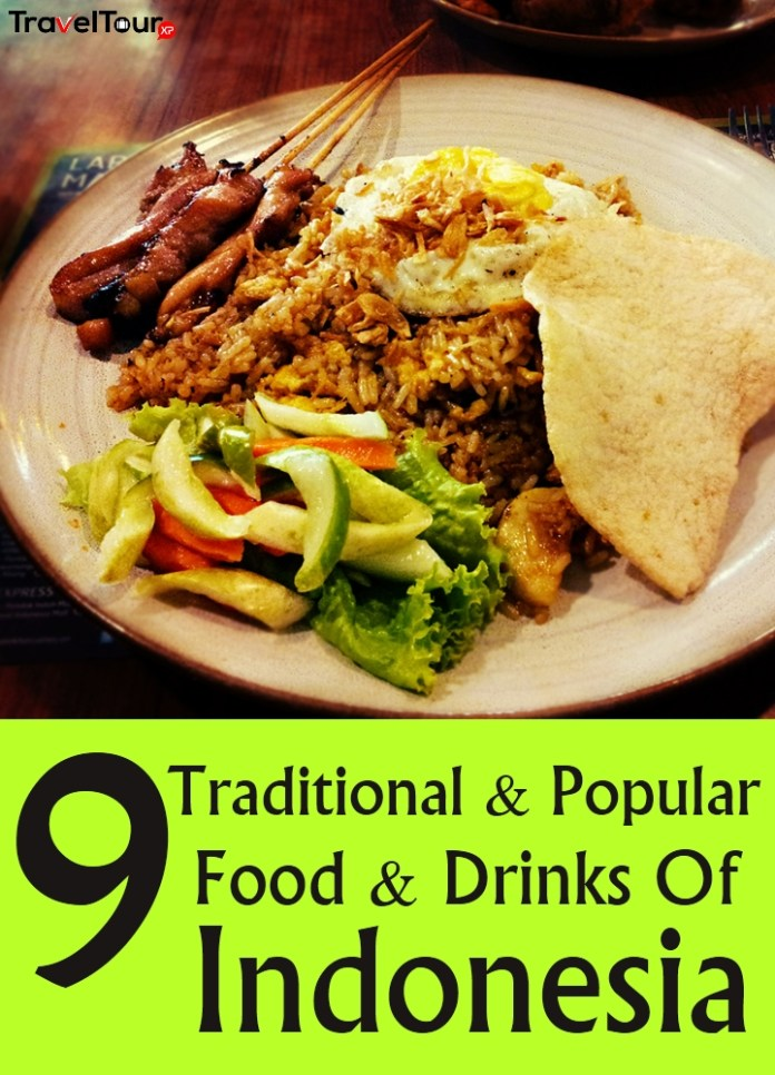 9 Traditional And Popular Food And Drinks Of Indonesia Traveltourxp Com