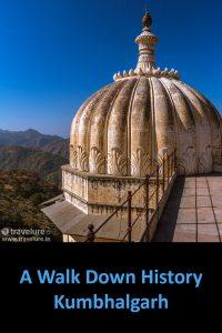 A Walk Down History - Kumbhalgarh