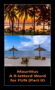 Mauritius - A 9-lettered Word for FUN (Part II)