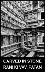Carved in stone, Rani-ki-Vav, Patan
