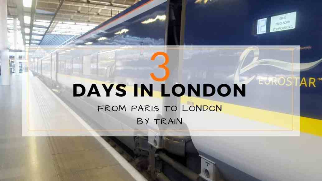 3 Days Paris to London by Train