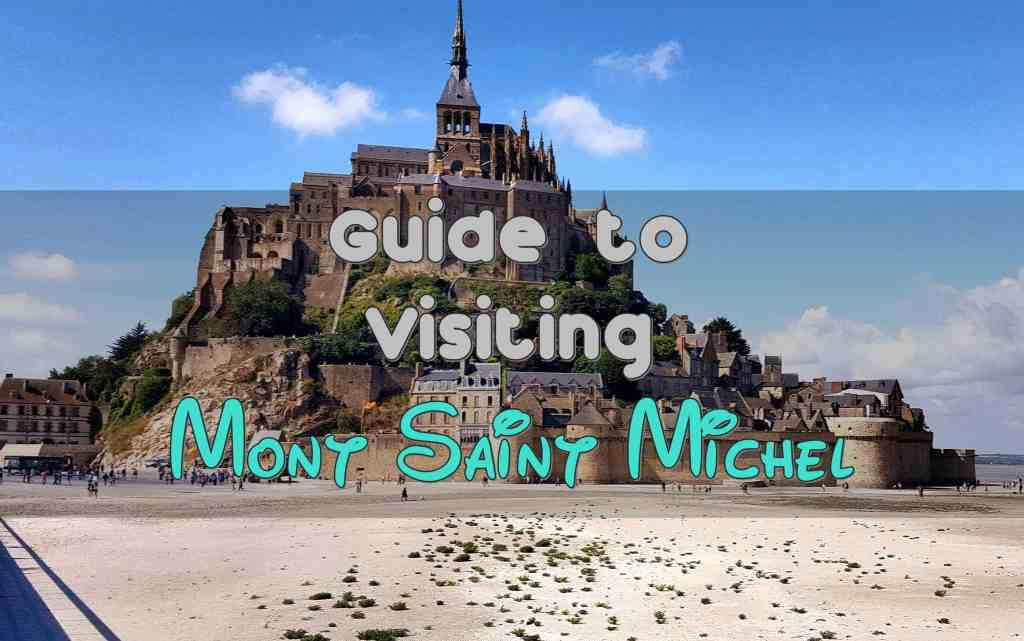 The Guide to Visiting Mont Saint Michel