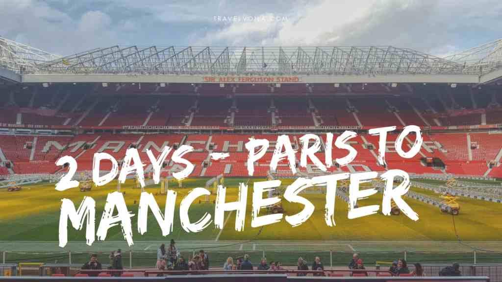 Paris to Manchester