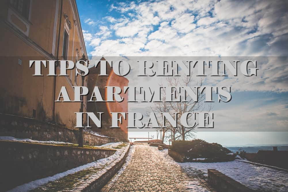 Tips to renting apartments in France