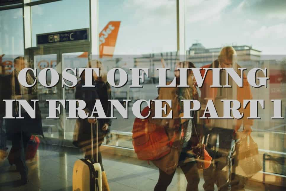 cost of living in France Part 1
