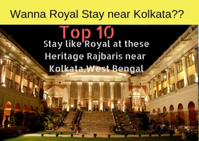 Stay like Royal at these Heritage Rajbaris near Kolkata,West Bengal