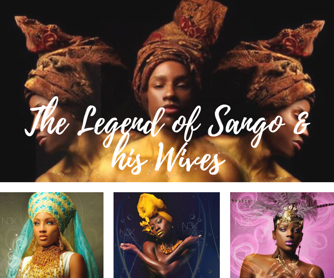 Orisha: The Legend of Sango & his Wives