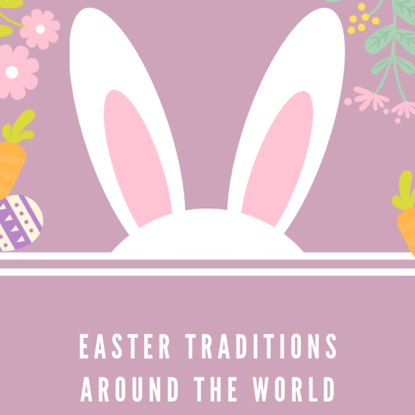 Easter Traditions Around the World