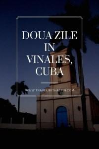 Cum poti petrece doua zile perfecte in Vinales, Cuba