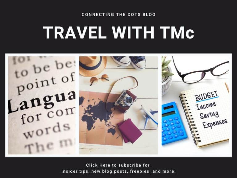 Travel with TMc Connecting the Dots Blog - Travel, Language, Budget