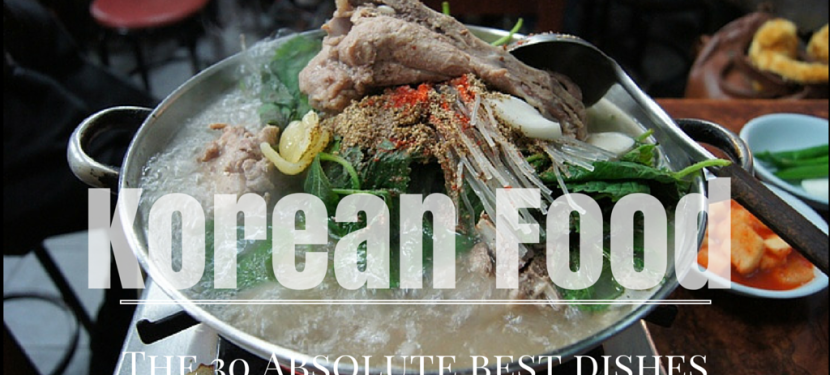 Korean Food – The 30 Absolute BEST Dishes