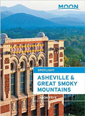 Moon Handbooks Asheville & the Great Smoky Mountains by Jason Frye