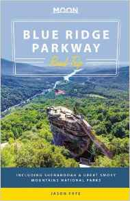 Moon Blue Ridge Parkway Road Trip: Including Shenandoah & Great Smoky Mountains National Parks by Jason Frye