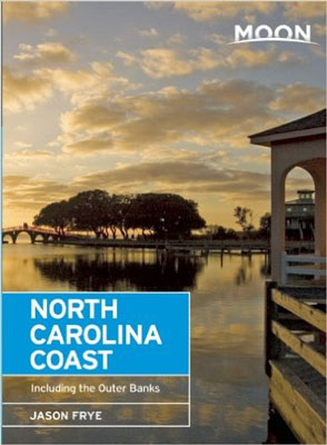 Moon North Carolina Coast: Including the Outer Banks by Jason Frye