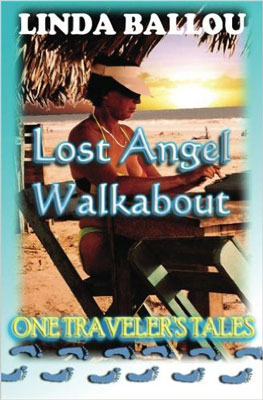Lost Angel Walkabout: One Traveler's Tales by Linda Ballou