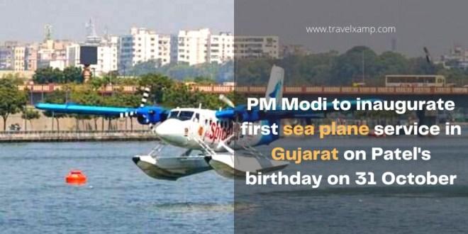 PM Modi to inaugurate first sea plane service in Gujarat on Patel's birthday on 31 October