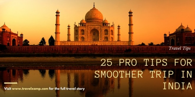 25 Pro Tips for Smoother Trip in India