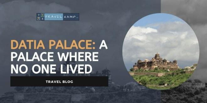 Datia Palace: A Palace where no one lived