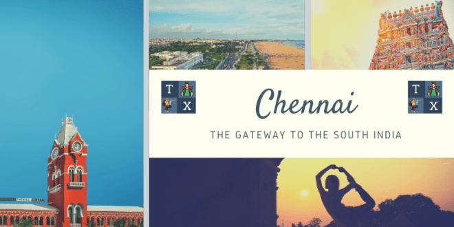Chennai, Gateway to the South India