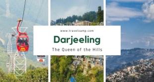 Darjeeling: The Queen of the Hills