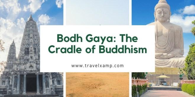 Bodh Gaya: The Cradle of Buddhism