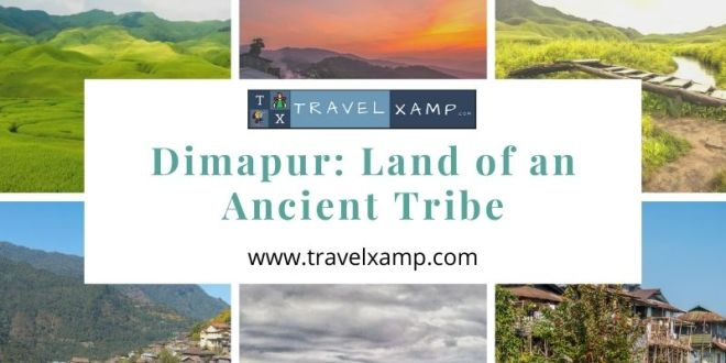 Dimapur: Land of an Ancient Tribe