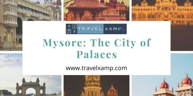 Mysore: The City of Palaces