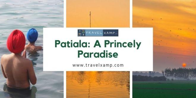 Patiala: A Princely Paradise