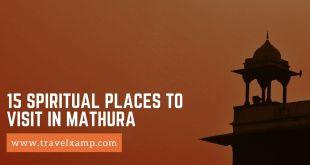 15 Spiritual places to visit in Mathura