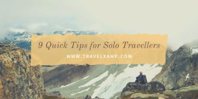 9 Quick Tips for Solo Travellers