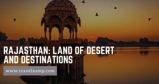 Rajasthan: Land of Desert and Destinations