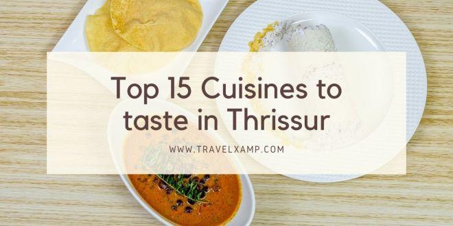 Top 15 Cuisines to taste in Thrissur