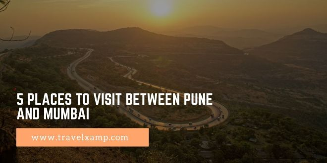 5 Places to visit between Pune and Mumbai
