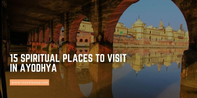 15 Spiritual places to visit in Ayodhya