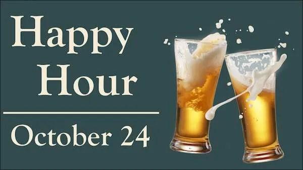 Happy Hour October 24