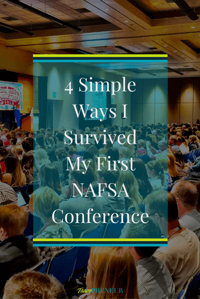 4 simple ways I survived my first nafsa conference