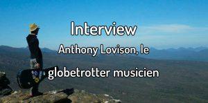 Anthony Lovison, le globetrotter musicien