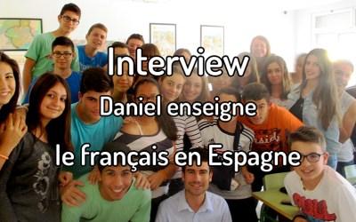 Interview – Daniel enseigne le français en Espagne